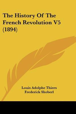 Paperback The History of the French Revolution V5 Book