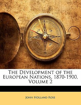 Paperback The Development of the European Nations, 1870-1900 Book