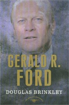 Gerald R. Ford - Book #38 of the American Presidents