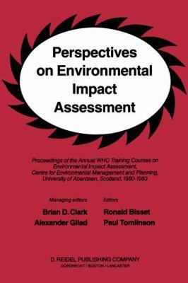 Perspectives on Environmental Impact Assessment - Brian D. Clark; Alexander Gilad; Paul Tomlinson