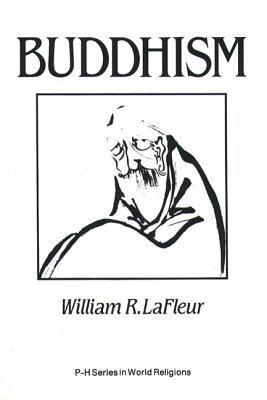 Buddhism : A Cultural Perspective - William R. La Fleur