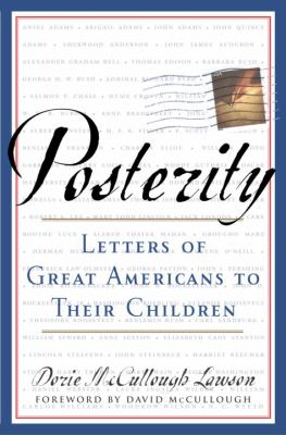 Posterity : Letters of Great Americans to Their Children - Dorie McCullough Lawson