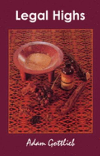 Legal Highs : A Concise Encyclopedia of Legal Herbs and Chemicals with... 1