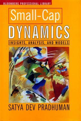 Small-Cap Dynamics : Insights, Analysis, and Models - Satya Dev Pradhuman