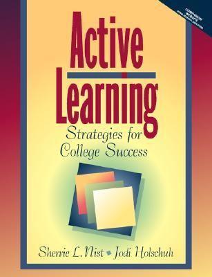 Active Learning : Strategies for College Success - Sherrie L. Nist-Olejnik; Jodi Patrick Holschuh; Sherrie L. Nist