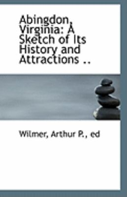 Paperback Abingdon, Virgini : A Sketch of Its History and Attractions . . Book