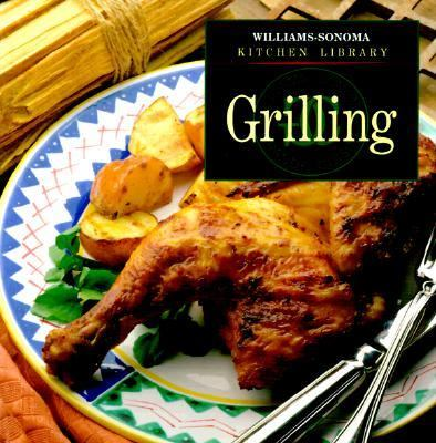 Grilling - Book  of the Williams-Sonoma Kitchen Library