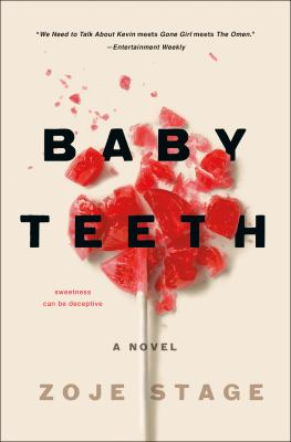 Baby Teeth : A Novel