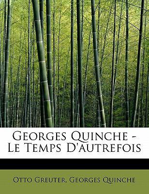 Paperback Georges Quinche - le Temps D'Autrefois Book