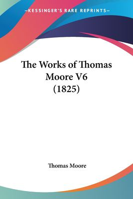 Paperback The Works of Thomas Moore V6 Book