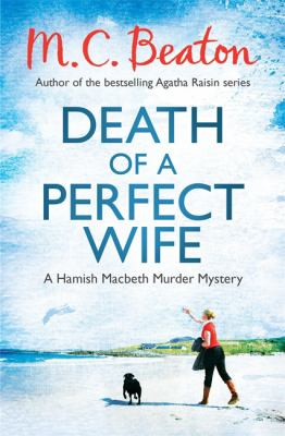 Death of a Perfect Wife (Hamish Macbeth) 1472105230 Book Cover
