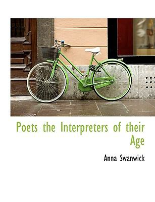 Paperback Poets the Interpreters of Their Age [Large Print] Book