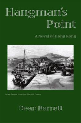 Hangman's Point : A Novel of Hong Kong - Dean Barrett