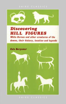 Discovering Hill Figures - Kate Bergamar