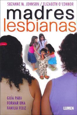 Madres Lesbianas (Spanish Edition) - Suzanne M. Johnson
