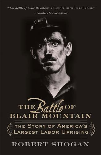 Paperback The Battle of Blair Mountain : The Story of America's Largest Labor Uprising Book