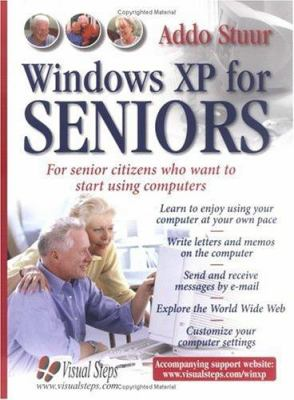 Windows XP for Seniors : For Senior Citizens Who Want to Start Using the Internet - Addo Stuur
