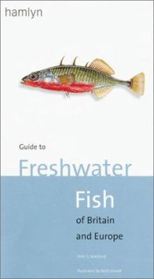 Guide to Freshwater Fish of Britain and Europe - Peter S. Maitland