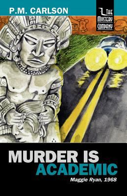 Murder Is Academic - Book #2 of the Maggie Ryan and Nick O'Connor