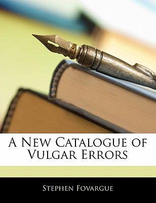 Paperback A New Catalogue of Vulgar Errors Book