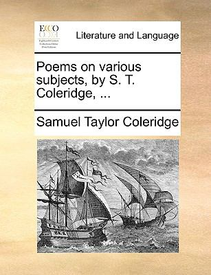 Poems on Various Subjects, by S T Coleridge - Samuel Taylor Coleridge