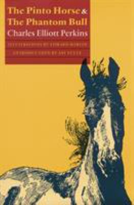 The Pinto Horse and the Phantom Bull - Charles Elliott Perkins