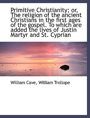 Paperback Primitive Christianity; or, the Religion of the Ancient Christians in the First Ages of the Gospel Book