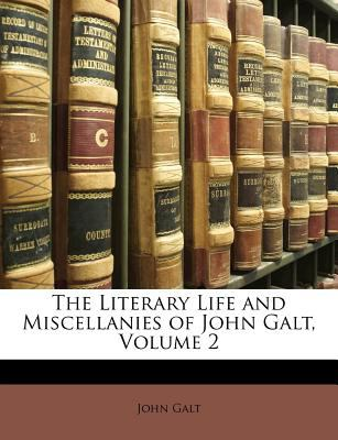 Paperback The Literary Life and Miscellanies of John Galt Book