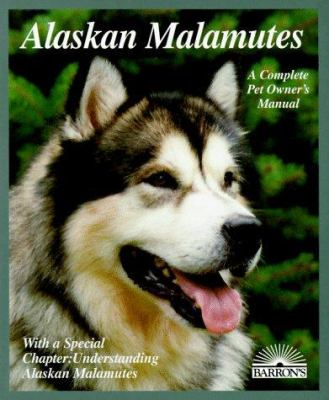 Alaskan Malamutes Complete Pet Owner S Book By Betsy Sikora Siino