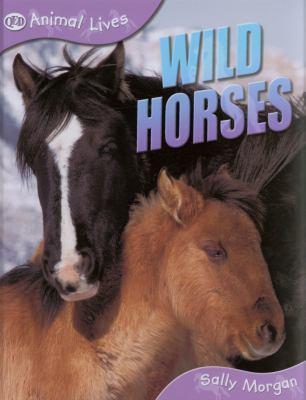 Hardcover Wild Horses (Animal Lives) Book