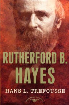 Rutherford B. Hayes - Book #19 of the American Presidents
