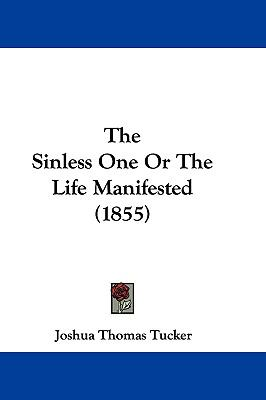 Hardcover The Sinless One or the Life Manifested Book
