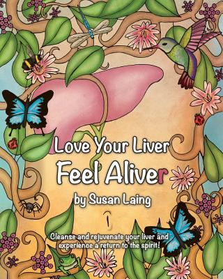 Love your liver feel aliver lifefood book by susan laing love your liver feel aliver lifefood recipes tips for inflammatory bowel conditions and candida with liver gallbladder detox forumfinder