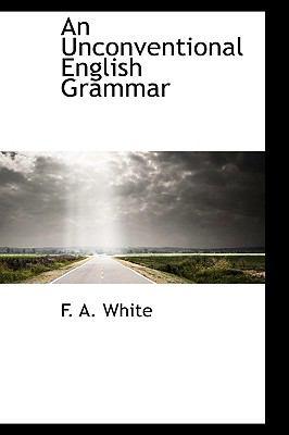 Paperback An Unconventional English Grammar Book