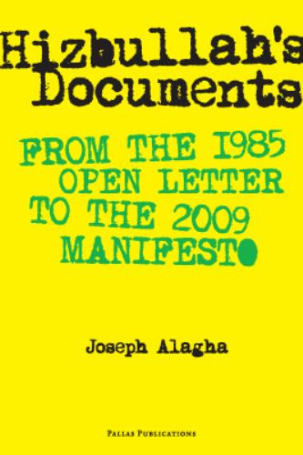 Hizbullah's Documents : From the 1985 Open Letter to the 2009 Manifesto - Joseph Alagha