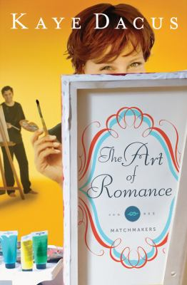 The Art of Romance - Kaye Dacus