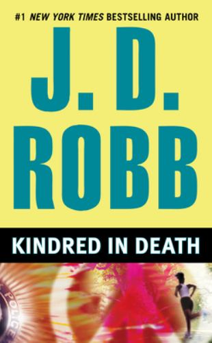 Kindred in Death - Book #29 of the In Death