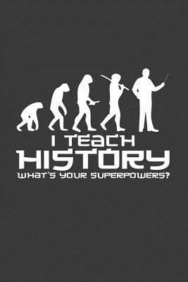 I Teach History What's your superpower:    book by