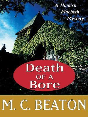 Death of a Bore (Hamish Macbeth Mysteries, No. 21) [Large Print] 1587248875 Book Cover