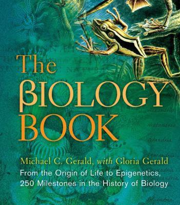 The Biology Book: From the Origin of Life to Epigenetics, 250 Milestones in the History of Biology - Book  of the ... Book: 250 Milestones in the History of ...