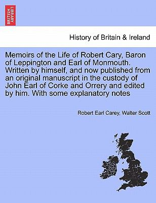 Memoirs of the Life of Robert Cary, Baron of Leppington and Earl of Monmouth - Robert Earl Carey; Sir Walter Scott