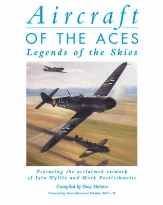Aircraft of the Aces : Legends of the Skies - Tony Holmes