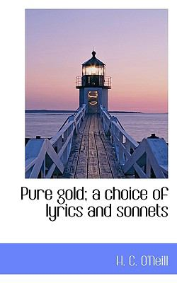 Paperback Pure Gold; a Choice of Lyrics and Sonnets Book