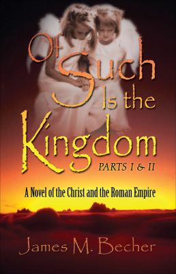 Hardcover Of Such Is the Kingdom PARTS I and II : A Novel of the Christ and the Roman Empire Book