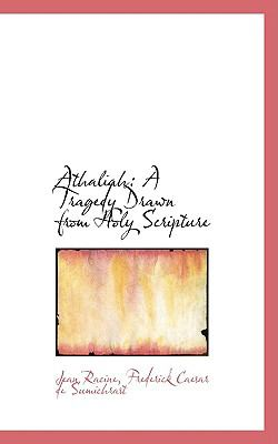 Paperback Athaliah : A Tragedy Drawn from Holy Scripture Book