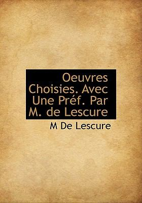 Paperback Oeuvres Choisies Avec une Pr?f Par M de Lescure Book
