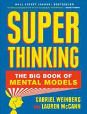 Hardcover Super Thinking : The Big Book of Mental Models Book