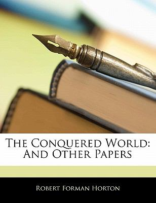 Paperback The Conquered World : And Other Papers Book