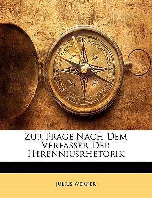 Paperback Zur Frage Nach Dem Verfasser Der Herenniusrhetorik Book