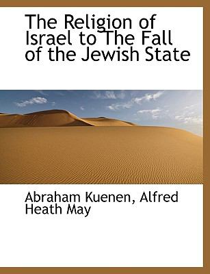 Paperback The Religion of Israel to the Fall of the Jewish State Book